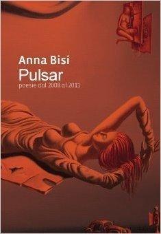 Pulsar. Poesie dal 2008 al 2011