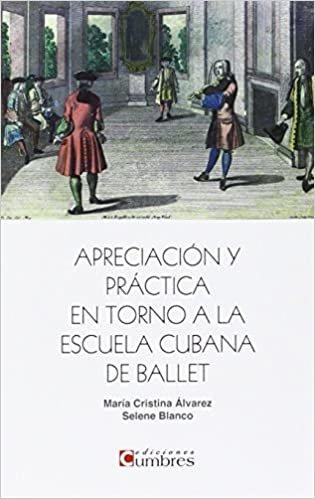 APRECIACIÓN Y PRÁCTICA EN TORNO A LA ESCUELA CUBANA DE BALLET