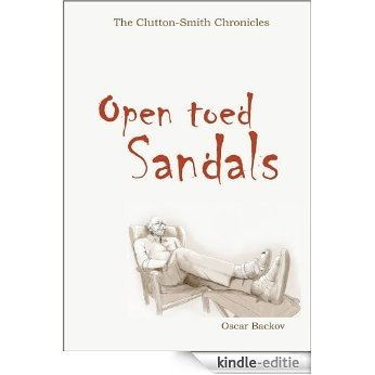 The Clutton Smith Chronicles: Open toed Sandals (English Edition) [Kindle-editie]