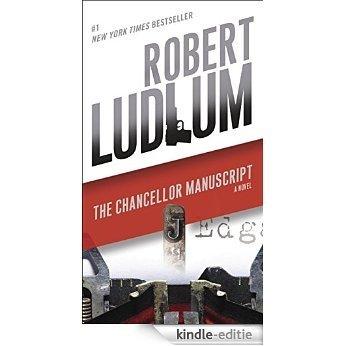 The Chancellor Manuscript: A Novel [Kindle-editie]