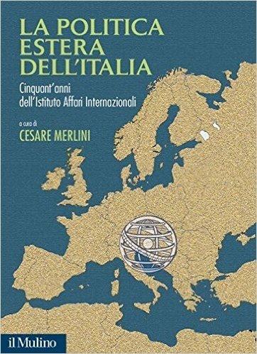 La politica estera dell'Italia. Cinquant'anni dell'Istituto Affari internazionali