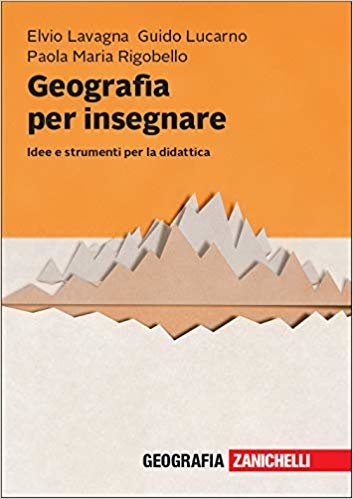 Geografia per insegnare. Idee e strumenti per la didattica