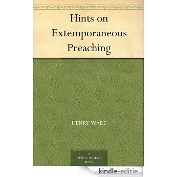 Hints on Extemporaneous Preaching (English Edition) [Kindle-editie]