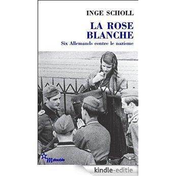 La Rose blanche: Six Allemands contre le nazisme (Double) [Kindle-editie]