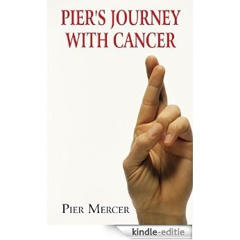 Pier's Journey with Cancer (English Edition) [Kindle-editie]