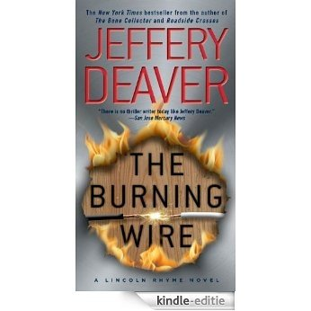 The Burning Wire: A Lincoln Rhyme Novel (Kathryn Dance thrillers) [Kindle-editie]