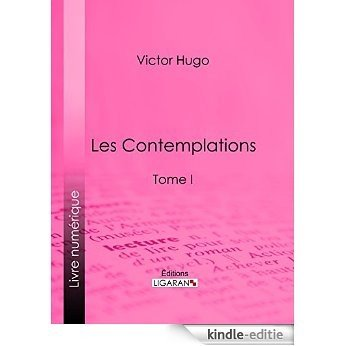 Les Contemplations: Tome I (French Edition) [Kindle-editie]