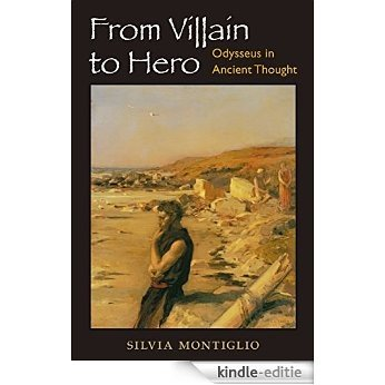 From Villain to Hero: Odysseus in Ancient Thought [Kindle-editie]