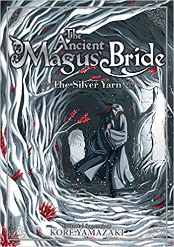 The Ancient Magus' Bride: The Silver Yarn (Light Novel) 2 (The Ancient Magus' Bride (Light Novel))