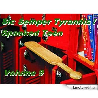 Sic Semper Tyrannis ! - Volume 9A: The Decline and Fall of Child Protective Services (Sio Semper Tyrannis !) (English Edition) [Kindle-editie]