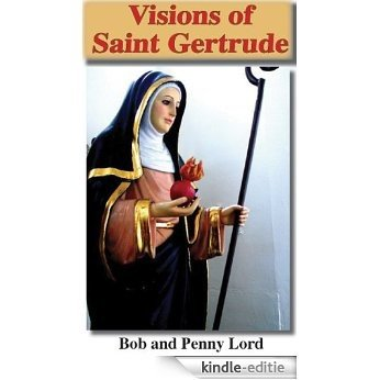 Visions of Saint Gertrude (Visions of Heaven Hell and Purgatory) (English Edition) [Kindle-editie]