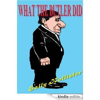 What the Butler Did (English Edition) [Kindle-editie]