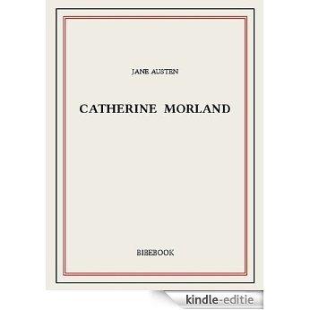 Catherine Morland [Kindle-editie]