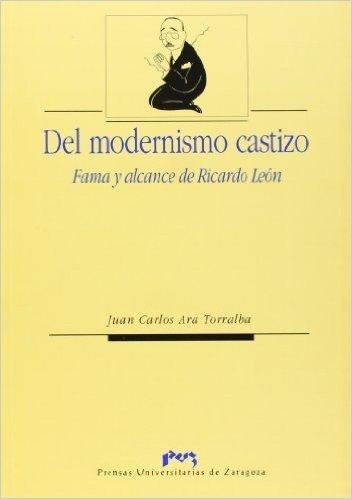 Del modernismo castizo : fama y alcance de Ricardo León