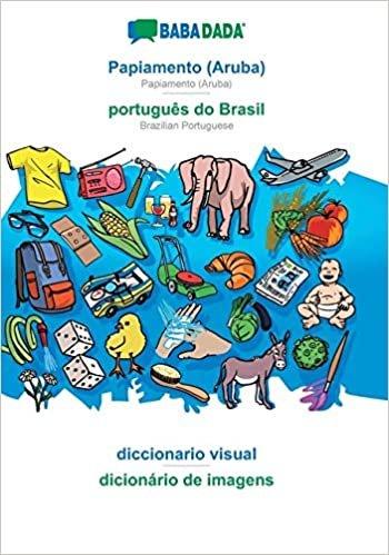BABADADA, Papiamento (Aruba) - português do Brasil, diccionario visual - dicionário de imagens: Papiamento (Aruba) - Brazilian Portuguese, visual dictionary