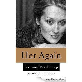 Her Again: Becoming Meryl Streep [Kindle-editie]