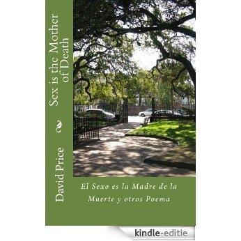 Sex is the Mother of Death and other poems/El Sexo es la Madre de la Muerte (English Edition) [Kindle-editie]