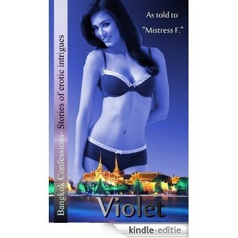 Violet (Bangkok Confessions- Stories of erotic Intrigues) (English Edition) [Kindle-editie]