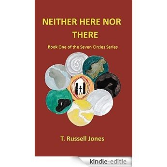 Neither Here Nor There: Book 1 of The Seven Circles Series (The Seven Circle Series) (English Edition) [Kindle-editie]