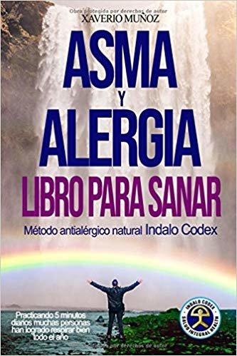 Asma & Alergia Libro para Sanar: Método antialérgico natural  Indalo Codex, muchas personas han logrado respirar bien todo el año  practicando 5 minutos