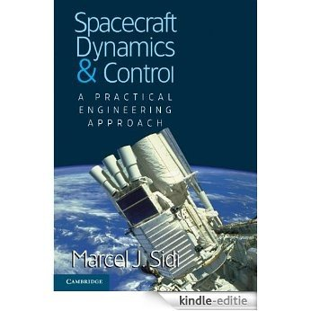 Spacecraft Dynamics and Control: A Practical Engineering Approach (Cambridge Aerospace Series) [Kindle-editie]
