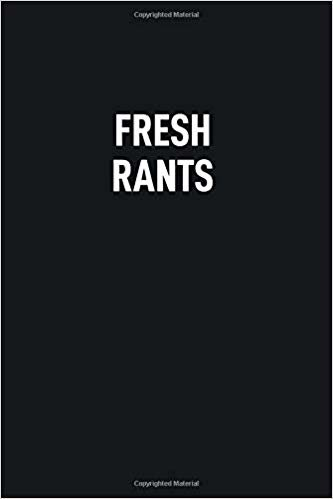 Fresh Rants: Blank Lined Notebook to Write In for Notes, To Do Lists, Notepad, Journal