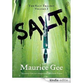 Salt: The Salt Trilogy Volume I [Kindle-editie]