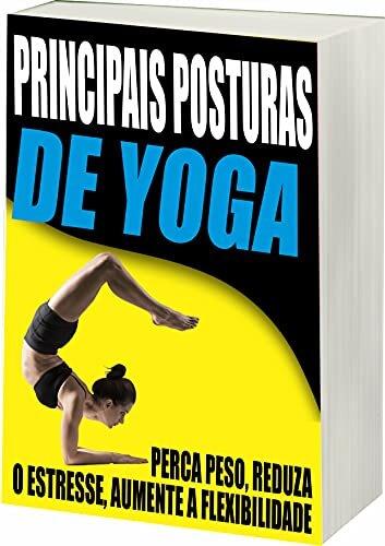 Principais Posturas de Yoga: Posturas de Yoga