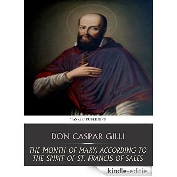 The Month of Mary, According to the Spirit of St. Francis of Sales (English Edition) [Kindle-editie]