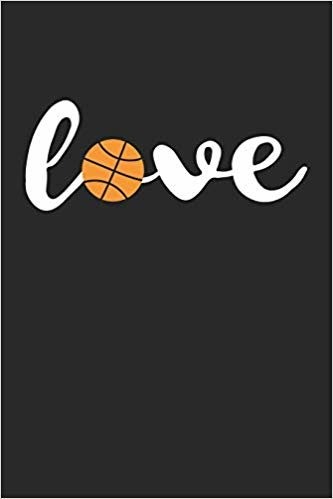 Love Basketball Notebook - Basketball Training Journal - Gift for Basketball Player - Basketball Diary: Medium College-Ruled Journey Diary, 110 page, Lined, 6x9 (15.2 x 22.9 cm)