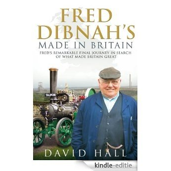 Fred Dibnah - Made in Britain [Kindle-editie]