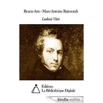 Beaux-Arts - Marc-Antoine Raimondi (French Edition) [Kindle-editie]