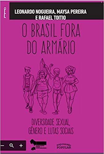 O Brasil fora do armário – diversidade sexual, gênero e lutas sociais