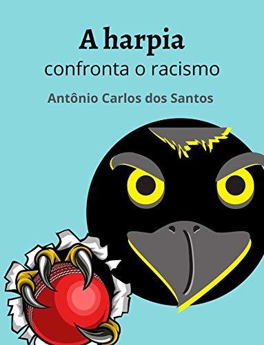 A harpia confronta o racismo (Coleção Mundo Contemporâneo Livro 4)
