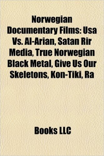 Norwegian Documentary Films (Study Guide): USA vs. Al-Arian, Satan Rir Media, True Norwegian Black Metal, Give Us Our Skeletons, Kon-Tiki, Ra