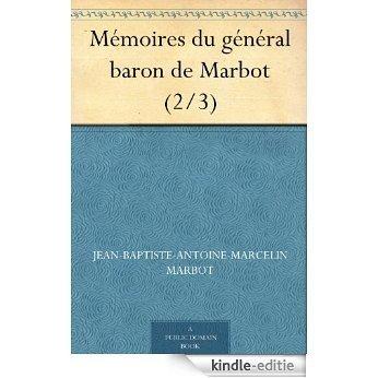 Mémoires du général baron de Marbot (2/3) (French Edition) [Kindle-editie]