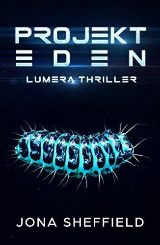 Projekt Eden: Lumera Thriller (German Edition)