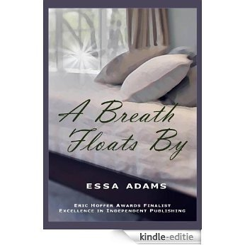 A Breath Floats By: Soulmate Goddesses in Contemporary Fiction (Contemporary Soulmates, Goddesses, Mystics) (English Edition) [Kindle-editie]