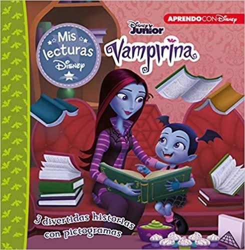 Vampirina. Tres historias fantabulosas (Mis lecturas Disney): Las chicas Lúgubrez | Hogar vampi-hogar | Ya llega Halloween