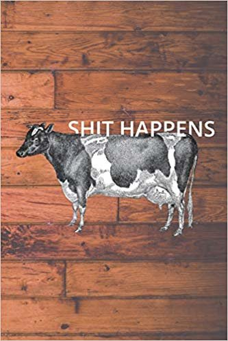 Shit Happens: 6x9 Funny Quote Lined Notebook for Writing, Journaling, Planning