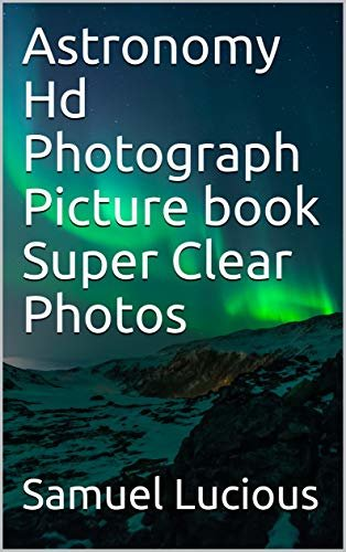 Astronomy Hd Photograph Picture book Super Clear Photos (English Edition)