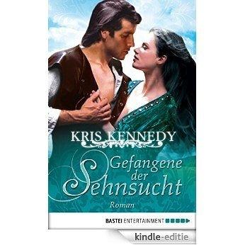 Gefangene der Sehnsucht: Roman (Historische Liebesromane. Bastei Lübbe Taschenbücher) (German Edition) [Kindle-editie]