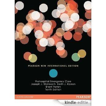Prehospital Emergency Care: Pearson New International Edition [Print Replica] [Kindle-editie]