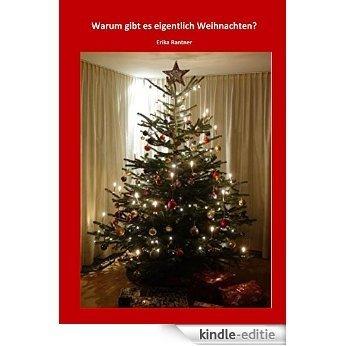 Warum gibt es eigentlich Weihnachten? (German Edition) [Kindle-editie]