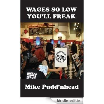 Wages So Low You'll Freak (Pudd'nhead #6) (English Edition) [Kindle-editie]