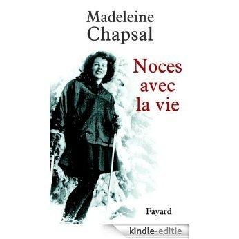 Noces avec la vie (Littérature Française) (French Edition) [Kindle-editie]