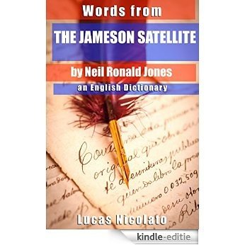 Words from The Jameson Satellite by Neil Ronald Jones: an English Dictionary (English Edition) [Kindle-editie]