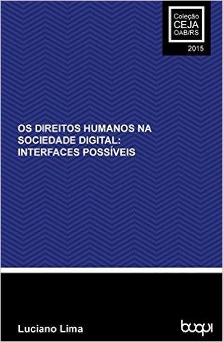 OS DIREITOS HUMANOS NA SOCIEDADE DIGITAL: Interfaces possíveis baixar