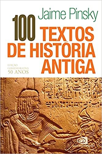 100 textos de história antiga - edição comemorativa