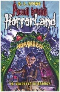 La vendetta di Badboy. Horrorland: 1